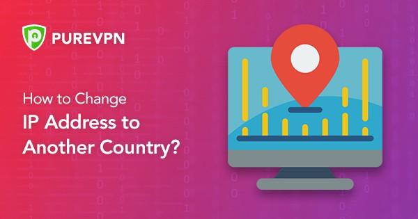 So ändern Sie Ihre IP-Adresse - PureVPN Blog