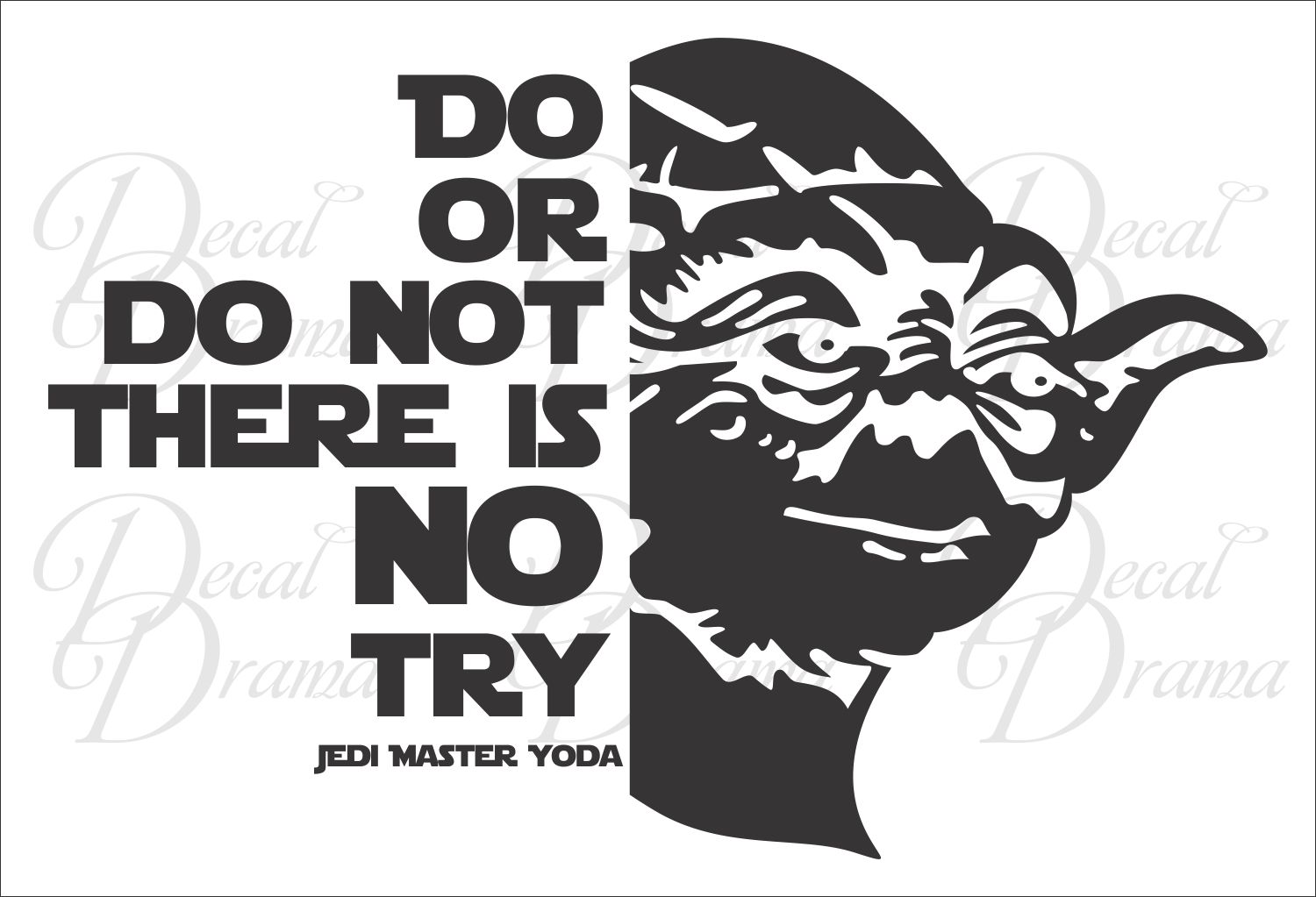 Decal Drama Do Or Do Not There Is No Try With Yoda Star