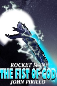 Rocket Man, Fist of God by John Pirillo