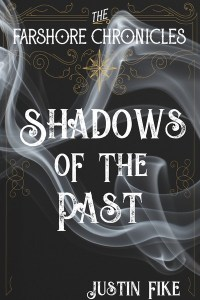 Shadows Of The Past - A Farshore Chronicles Story by Justin Fike