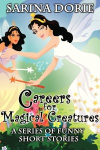 Careers for Magical Creatures by Sarina Dorie