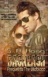 Backlash; Prequel to The Wildblood by S. A. Hoag