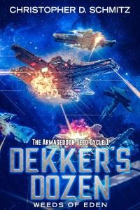 Dekker's Dozen: Weeds of Eden by Christopher D. Schmitz