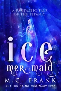 Ice Mermaid by M.C. Frank