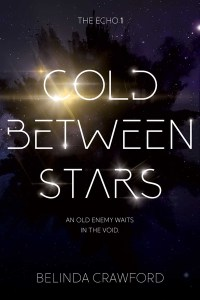 Cold Between Stars (The Echo 1) by Belinda Crawford