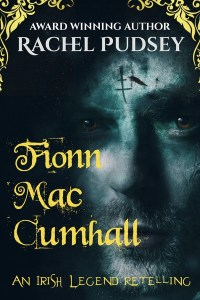 Fionn Mac Cumhall: An Irish Legend Retelling by Rachel Pudsey