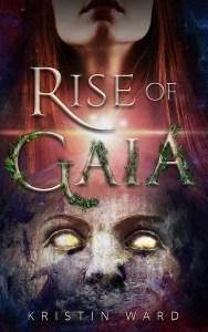 Rise of Gaia by Kristin Ward