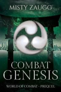 Combat Genesis by Misty Zaugg