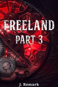 Freeland Part 3 - The Baron's Son by J. Remark