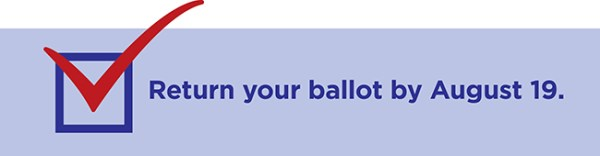 Return your ballot by August 19.