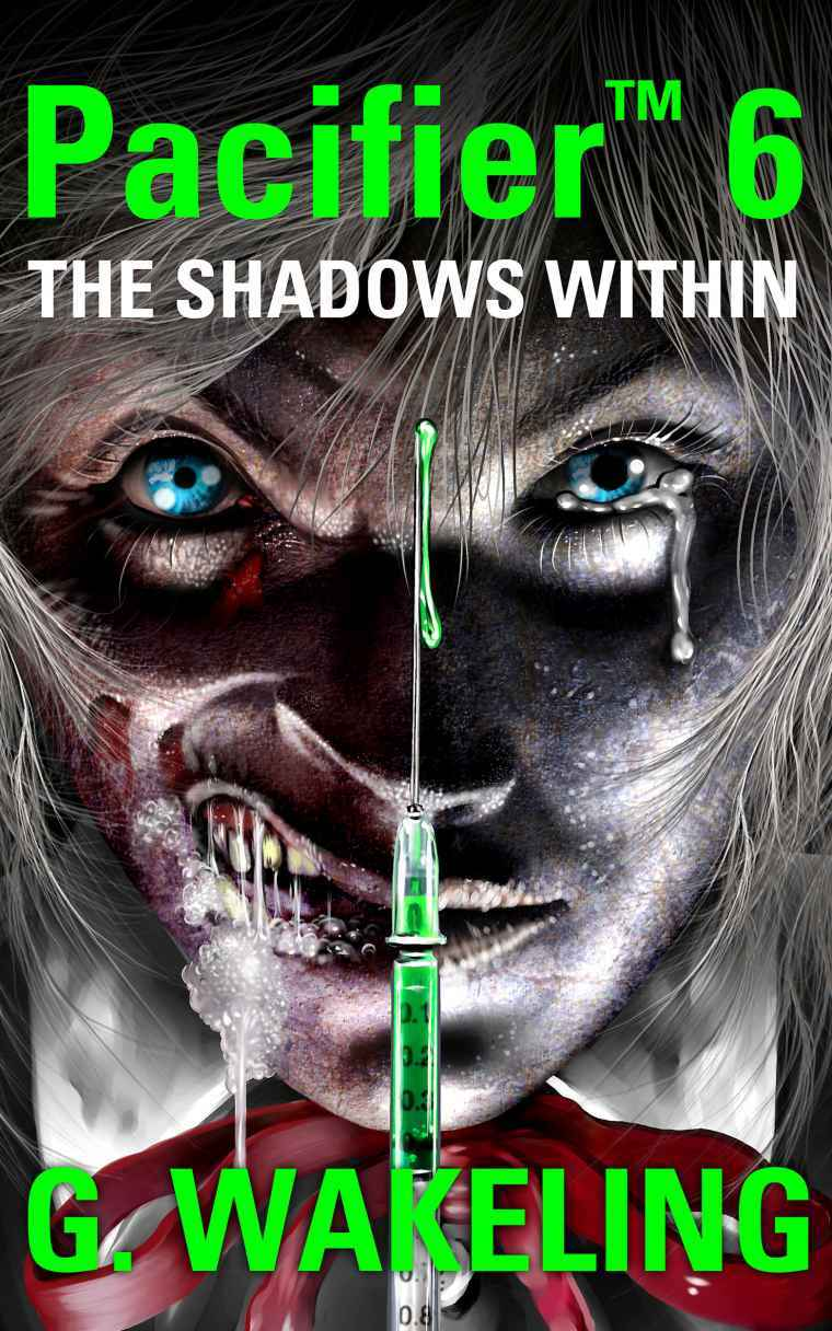 Pacifier 6; The Shadows Within by G. Wakeling
