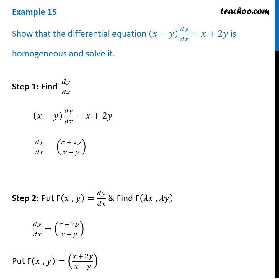 Example 15 Show X Y Dy Dx X 2y Is Homogeneous Solve