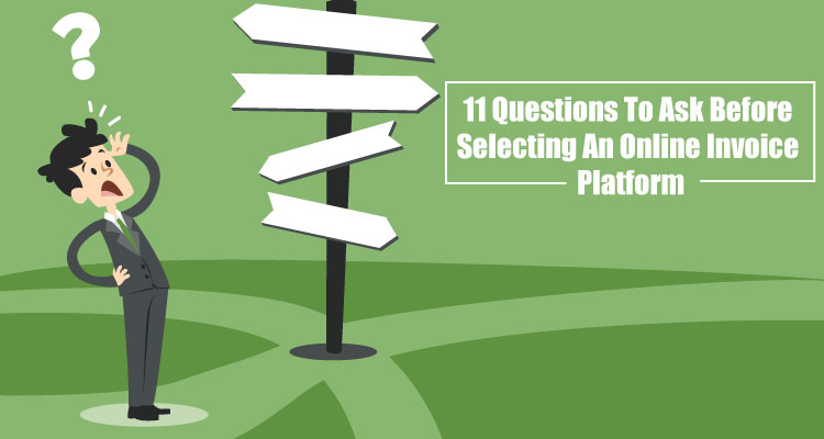 11 Questions To Ask Before Selecting An Online Invoice Platform   Due 11 Questions To Ask Before Selecting An Online Invoice Platform