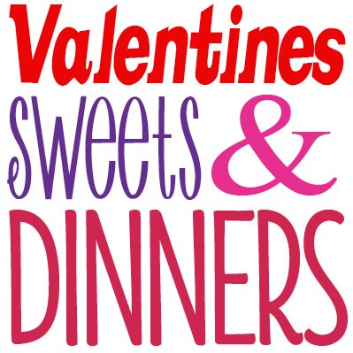 Valentines Day Treats and Dinner Ideas
