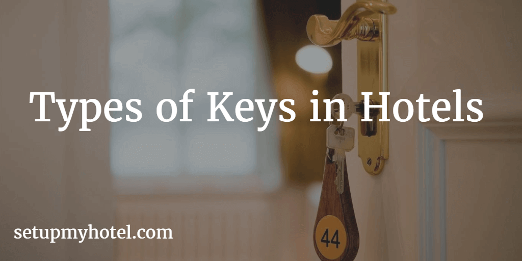 Types Of Keys Used In Hotels For Effective Security