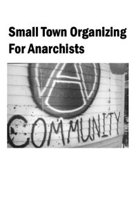 Small Town Organizing for Anarchists