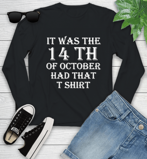 It Was The 14th Of October Had That Youth Long Sleeve