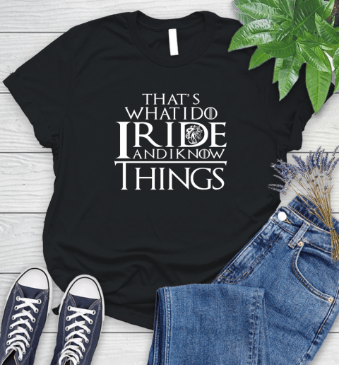 That's What I Do I Ride And I Know Things Horse Riding Women's T-Shirt