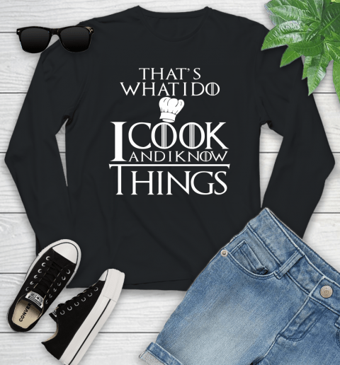 That's What I Do I Cook And I Know Things Youth Long Sleeve