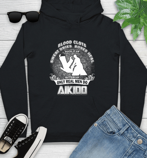 Sweat Dries Bones Heal Suck It Up Only Real Men Do Aikido Youth Hoodie