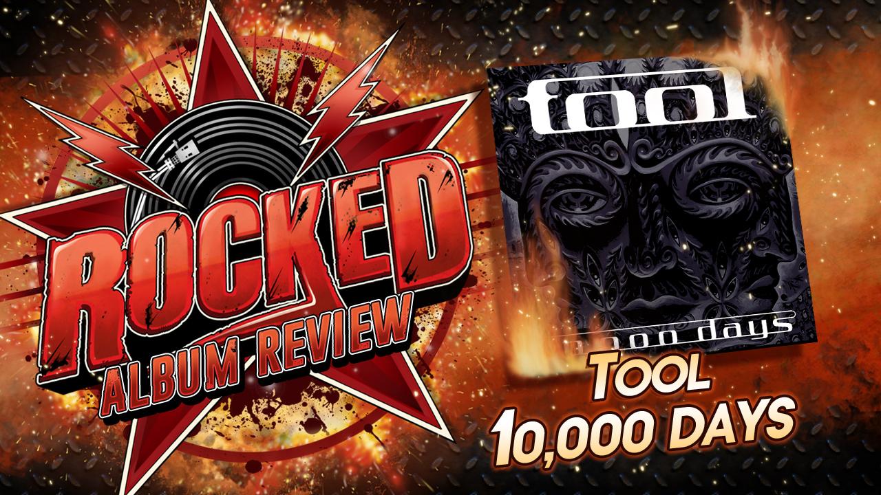 Album Review: Tool - 10,000 Days - Rocked