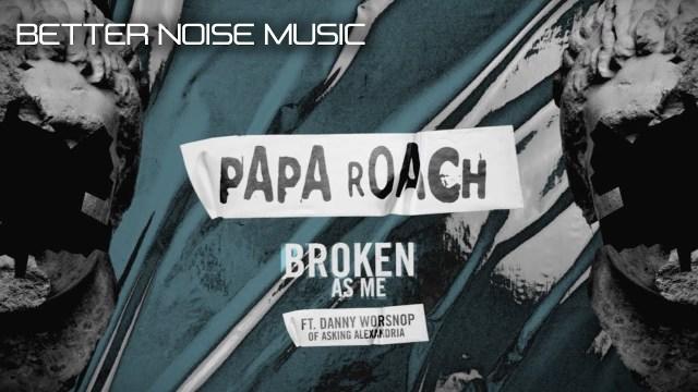 Papa Roach Broken As Me