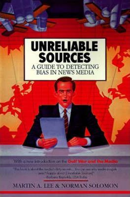 Unreliable Sources A Guide To Detecting Bias In The News