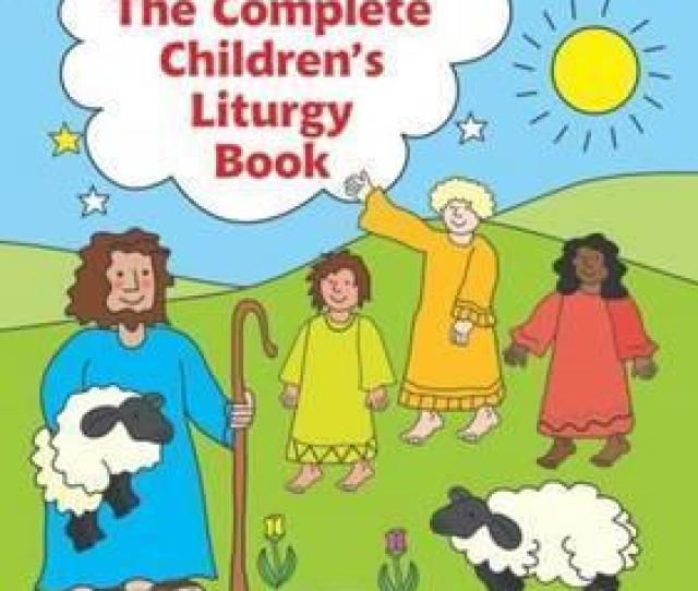 The Complete Childrens Liturgy Book