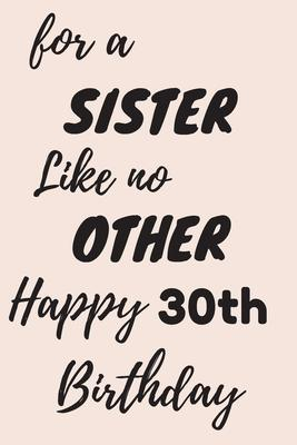 For A Sister Like No Other Happy 30th Birthday Christoph Publishing 9781701865778