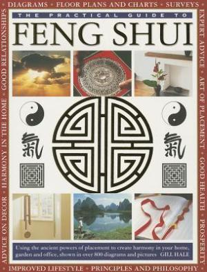 The Practical Guide to Feng Shui : Gill Hale : 9781780192604