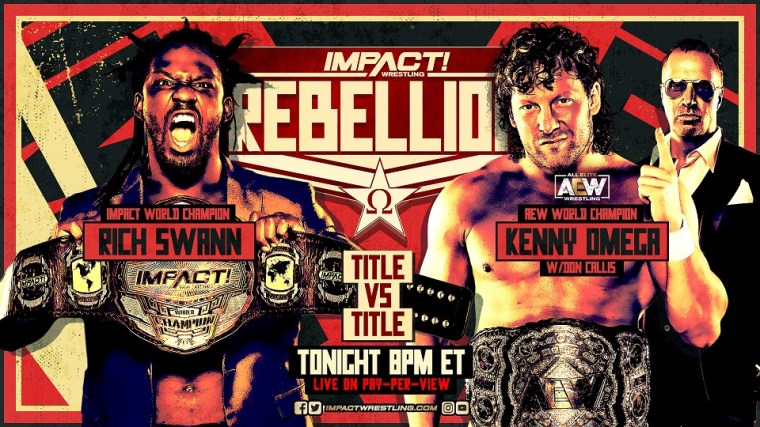 Don't Miss Rebellion LIVE Tonight on Pay-Per-View – IMPACT Wrestling