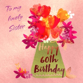 Flowers To My Lovely Sister Happy 60th Birthday Card Moonpig