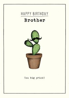 Cactus You Big Prick Personalised Brother Birthday Card Moonpig