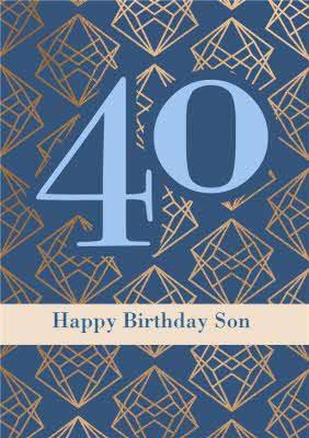 Happy Birthday Son Geometric Pattern Happy 40th Birthday Card Moonpig
