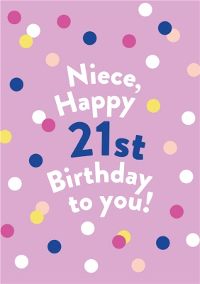 Illustrated Modern Spots Design Niece Happy 21st Birthday To You Card Moonpig
