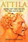 Attila: King of the Huns: The Man and the Myth