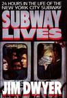 Subway Lives: 24 Hours in the Life of the New York City Subway