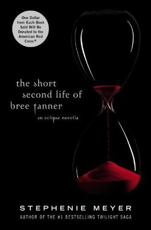 The Short Second Life of Bree Tanner (Twilight, #3.5)