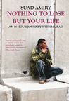 Nothing to Lose But Your Life: An 18-Hour Journey With Murad