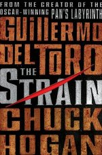 Book Review – The Strain (The Strain Trilogy #1) by Guillermo del Toro & Chuck Hogan