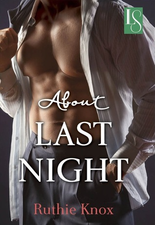 Giveaway: About Last Night by Ruthie Knox