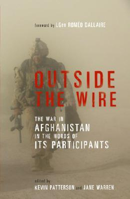Outside the Wire: The War in Afghanistan in the Words of the Combatants