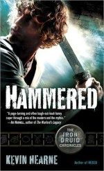 Book Review – Hammered (Iron Druid Chronicles, #3) by Kevin Hearne