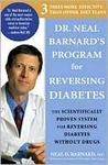 Dr. Neal Barnard's Book on Reversing Diabetes: The Scientifically Proven System for Reversing Diabetes Without Drugs