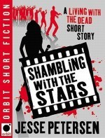 Short Story Review – Shambling With The Stars (Living with the Dead #2.5) by Jesse Petersen