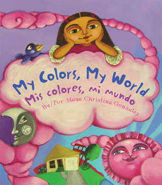 My Colors, My World/Mis colores, mi mundo