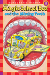 Magic School Bus And The Missing Tooth (Magic School Bus)
