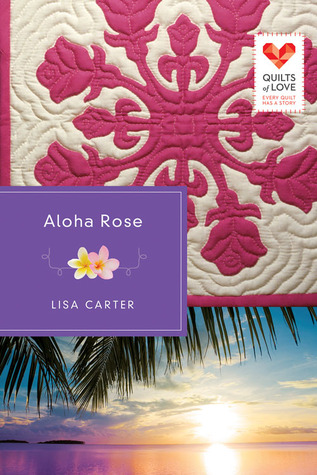 Aloha Rose (Quilts of Love #12)