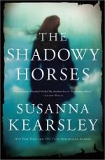 Short & Sweet – The Shadowy Horses by Susanna Kearsley