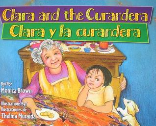 Clara and the Curandera/Clara y La Curandera